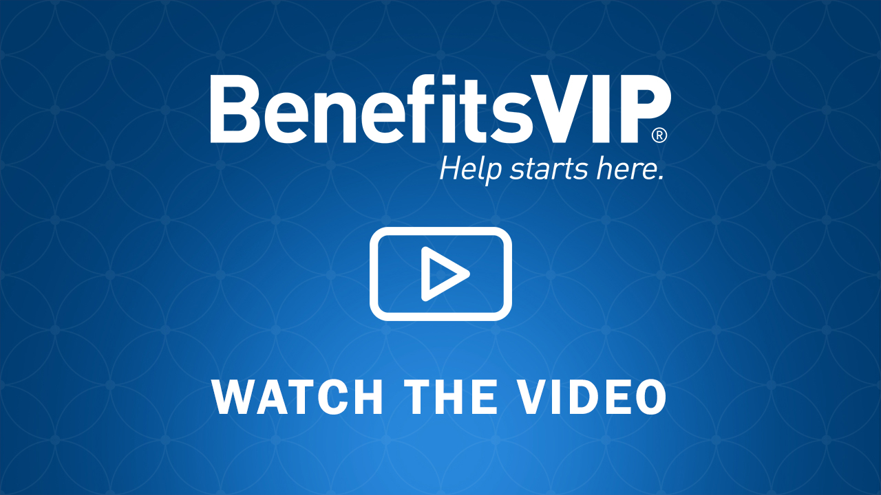 BenefitsVIP | Help Starts Here | Video