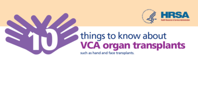 INFOGRAPHIC: 10 Facts about VCA Limb and Face Transplants
