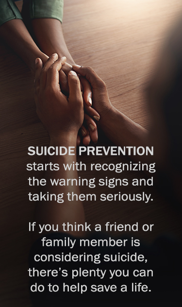 Learn the Signs and Cues of Suicide to Help Save a Life